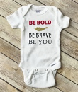 2018 Theme Onesie, 6-9 month size, Be Bold, Be Brave, Be You