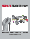 Medical Music Therapy:  Building a Comprehensive Program
