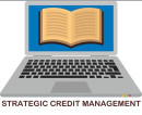 Essentials for Strategically Managing Credit in Any Economic Environment