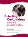 Protecting Our Children: Domestic Minor Sex Trafficking Training for Out-of-Home Care Professionals