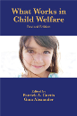 What Works in Child Welfare: Revised Edition