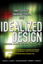 Idealized Design: How to Dissolve Tomorrow's Crisis...Today