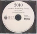 2010 IFTA Intensive Workshop Session CD
