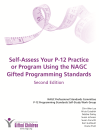 Self-Assess Your P-12 Practice or Program Using the NAGC Gifted Programming Standards