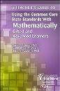 A Teacher's Guide to Using Common Core State Standards With Mathematically Gifted & Advanced Learner
