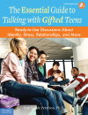 Essential Guide to Talking With Gifted Teens