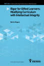 Rigor for Gifted Learners: Modifying Curriculum with Intellectual Integrity