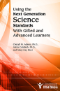 Using the Next Generation Science Standards With Gifted and Advanced Learners