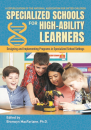 Specialized Schools for High-Ability Leaners: Designing & Implementing Progs in Specialized Schools