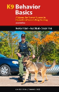 K9 Behavior Basics, A Manual for Proven Success in Operational Service Dog Training