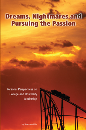 Dreams, Nightmares and Pursuing the Passion: Personal Perspectives on College and University Leaders