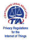 CLE - Privacy Regulations for the Internet of Things (IoT)